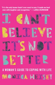 Monica Heisey- I Can't Believe-final cover -april 2015